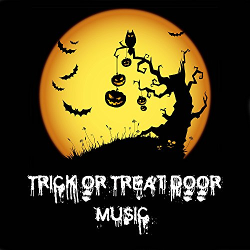 Trick or Treat Door Music - Halloween Songs with the Best Sound Effects (Screams, Howls) ()