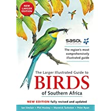 Sasol's Larger Illustrated Guide to Birds of Southern Africa