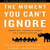 The Moment You Can't Ignore: When Big Trouble Leads to a Great Future