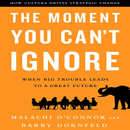 The Moment You Can't Ignore: When Big Trouble Leads to a Great Future by Gildan Media, LLC
