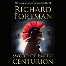 Sword of Empire: Centurion Audiobook by Richard Foreman Narrated by Sam Devereaux