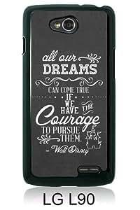 Popular Sale LG L90 Case,Disney Quote Dreams Can Come True Black Customized Picture Design LG L90 Phone Case