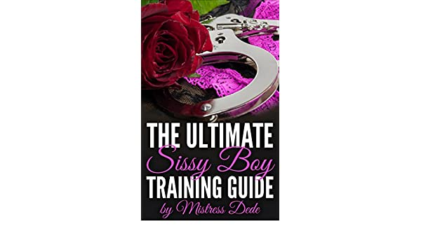 The ultimate sissy boy training guide by mistress dede kindle the ultimate sissy boy training guide by mistress dede kindle edition by mistress dede literature fiction kindle ebooks amazon fandeluxe Image collections