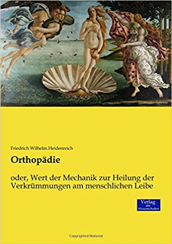 Book Orthopädie: oder, Wert der Mechanik zur Heilung der Verkrümmungen am menschlichen Leibe