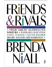 Friends and Rivals: Four Great Australian Writers: Barbara Baynton, Ethel Turner, Nettie Palmer, Henry Handel Richardson