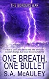 One Breath, One Bullet (The Borders War Book 1)
