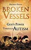 Broken Vessels, Deborah Dennis, 1609571274