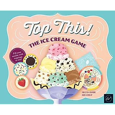 Top This! The Ice Cream Game: Chronicle Books, Ferone, Sarah, Kirsten, Naomi, Bartz, Olivia: Toys & Games