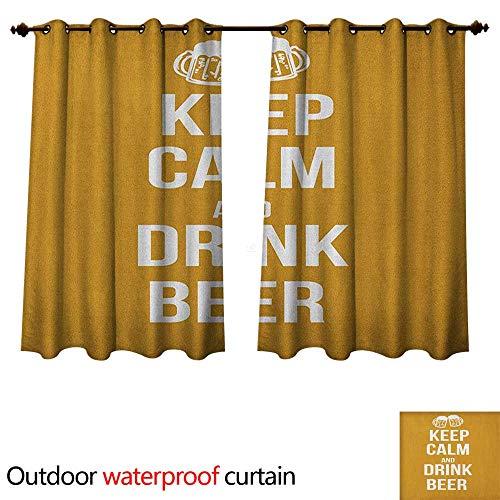 Keep Calm 0utdoor Curtains for Patio Waterproof Drink Beer Poster Design with Graphic Foamy Glasses Leisure Time Fun Pub Print W72 x L63(183cm x ()