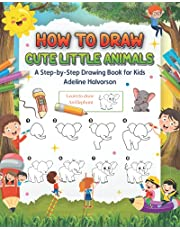 How to Draw Cute Little Animals: A Step-by-Step Drawing Book for Kids