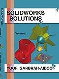 Solidworks Solutions, Yoofi Garbrah-Aidoo, 1425943128