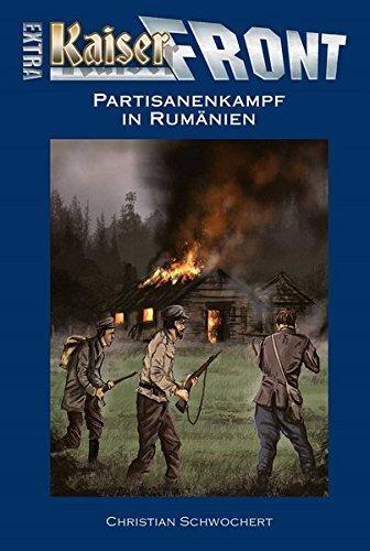 KAISERFRONT Extra, Band 7: Partisanenkampf in Rumänien