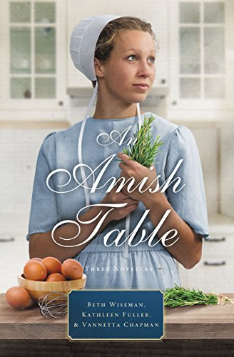 An Amish Table: A Recipe for Hope, Building Faith, Love in ()