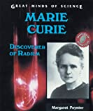Marie Curie: Discoverer of Radium (Great Minds of Science)