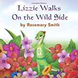 Lizard Tales: Lizzie Walks On the Wild Side