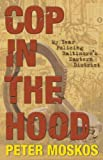 Front cover for the book Cop in the Hood: My Year Policing Baltimore's Eastern District by Peter Moskos