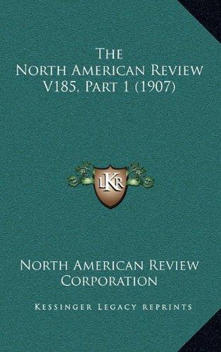 The North American Review V185, Part 1 (1907) pdf epub