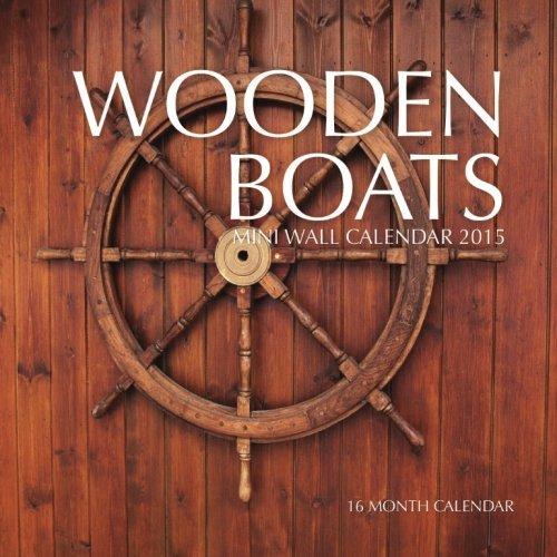 Wooden Boats Mini Wall Calendar 2015: 16 Month Calendar by Sam Hub (2015-01-28)