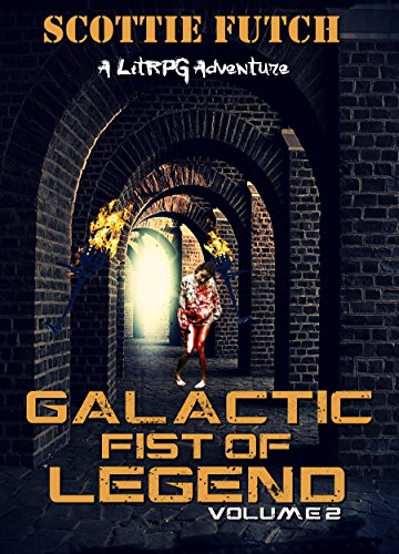 (Galactic Fist of Legend: Volume 2)