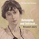 Belonging and Betrayal: Bronia's Story | Dr. Gervase Vernon