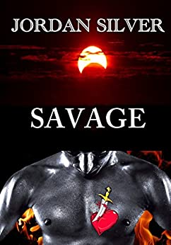 Savage: A Second Chance at Love by [Silver, Jordan]