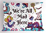 HFYZT Alice in Wonderland Pillow Sham, We are All Mad Here Quote with Caterpillar White Rabbit Cheshire Cat, Decorative Standard King Size Printed Pillowcase, 18 X 18 inches, Multicolor