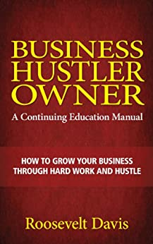 Business Hustler Owner by [Davis, Roosevelt]