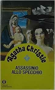 Assassinio allo specchio agatha christie 9788804222132 - Assassinio allo specchio ...