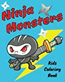 img - for Ninja Monsters Kids Coloring Book: Children Activity Book for Boys, with Fun Coloring Pages of Many Ninja Monster & Ninja Warrior Characters, both ... (Gifted Young Colorist in Action) (Volume 1) book / textbook / text book