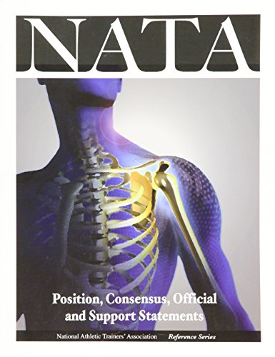 National Athletic Trainers' Association- Reference Series: Position,Consensus,Official and Support Statements