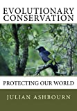 img - for Evolutionary Conservation: Protecting Our World book / textbook / text book