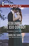 Redeeming the CEO Cowboy (The Slades of Sunset Ranch Book 4)