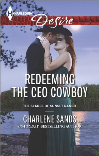Redeeming the CEO Cowboy: A Sexy Western Contemporary Romance (The Slades of Sunset Ranch Book 4)