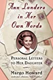 Ann Landers in Her Own Words, Margo Howard, 0446695041