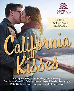 California Kisses: 10 Golden State Romances by [Dawes, Casey, Butler, Ellen, Volney, Dana, Camillo, Carolann, Logan, Olivia, Shields, Jaye, Allyn, Rue, Darkins, Ellie, Kadence, Kate, Petterson, CJ]