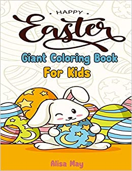 Happy Easter giant coloring book for kids: Happy Easter ...
