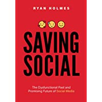 Saving Social: The Dysfunctional Past and Promising Future of Social Media