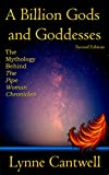 A Billion Gods and Goddesses: The Mythology Behind the Pipe Woman Chronicles