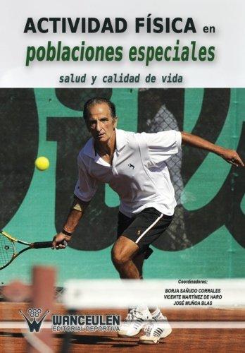 Actividad fisica en poblaciones especiales: Salud y calidad de vida (Spanish Edition) [Borja Sañudo Corrales - Vicente Martinez de Haro - Jose Muñoa Blas] (Tapa Blanda)
