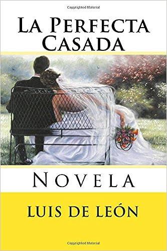 La Perfecta Casada (Spanish Edition): Fray Luis de Leon, Martin Hernandez B.: 9781545450062: Amazon.com: Books