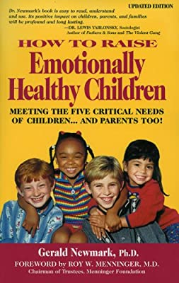 How To Raise Emotionally Healthy Children Meeting The Five Critical Needs Of Childrenand Parents Too Updated Edition from NMI Publisher