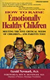 How to Raise Emotionally Healthy Children, Gerald Newmark, 0932767133