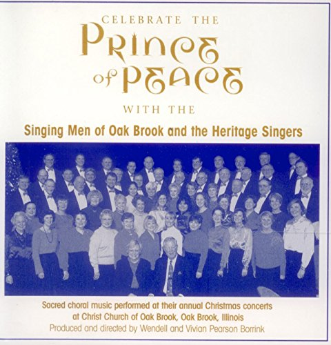 Celebrate the Prince of Peace with the Singing Men of Oak Brook and the Heritage - Brook Illinois