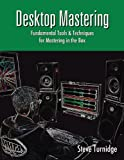Desktop Mastering, Steve Turnidge, 1458403742