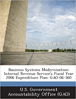 Book Business Systems Modernization: Internal Revenue Service's Fiscal Year 2006 Expenditure Plan: Gao-06-360