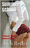 Summer School: Taboo Teen Seduction,Virgin First, Taboo Triangle, Pregnancies