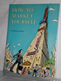How to Market Yourself, Dainard, Michael, 0941817059