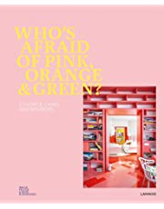 Who's Afraid of Pink, Orange, and Green? Colourful Living & Interiors