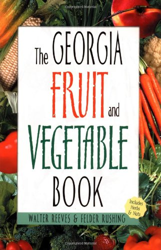 Read Online Georgia Fruit & Vegetable Book (Southern Fruit and Vegetable Books) pdf
