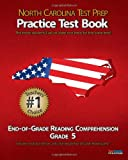 North Carolina Test Prep Practice Test Book End-of-Grade Reading Comprehension Grade 5, Test Master Press North Carolina, 1467933988